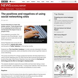 The positives and negatives of using social networking sites - BBC School Report