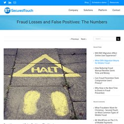 Fraud Losses and False Positives: The Numbers - Secured Touch