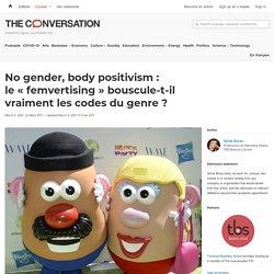 No gender, body positivism: le«femvertising» bouscule-t-il vraiment lescodes dugenre?