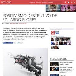 Positivismo destrutivo de Eduardo Flores