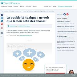La positivité toxique : ne voir que le bon côté des choses
