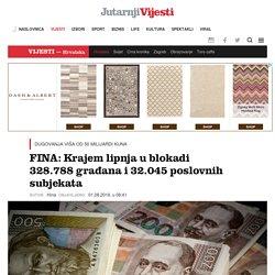 FINA: Krajem lipnja u blokadi 328.788 građana i 32.045 poslovnih subjekata -Jutarnji List