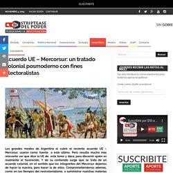 Acuerdo UE – Mercorsur: un tratado colonial posmoderno con fines electoralistas
