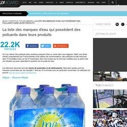 La liste des marques d'eau qui possèdent des polluants dans leurs produits