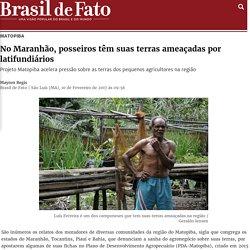 No Maranhão, Posseiros Têm Suas Terras Ameaçadas Por Latifundiários