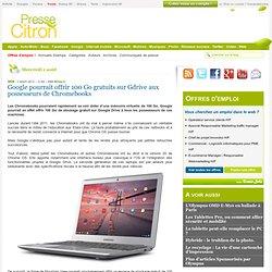 Google pourrait offrir 100 Go gratuits sur Gdrive aux possesseurs de Chromebooks
