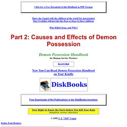 Demon Possession Handbook: Part 2, Causes and Effects, demon possession, demonic possession, demonic possession, human possession, is demonic possession real, real demonic possession, signs of demon possession Occult, horoscope, astrology, new age, tarot