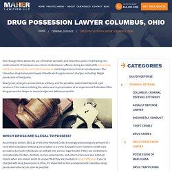 Drug Possession Lawyer Columbus, Ohio