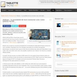 Arduino : la possibilité de tout connecter avec votre tablette tactile