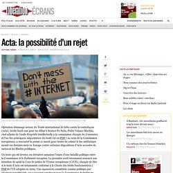 Acta : la possibilité d'un rejet
