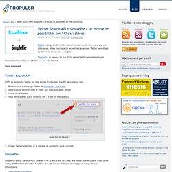 Twitter Search API + SimplePie Parseur RSS = Un Monde de Possibi