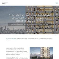 Sidewalk Labs teste les possibilités de construction en bois d'un prototype de 35 étages