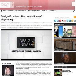 Design Frontiers: The possibilities of bioprinting