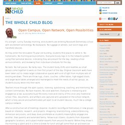 Open Campus, Open Network, Open Possibilities « The Whole Child Blog « Whole Child Education