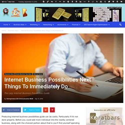 Internet Business Possibilities Next Things To Immediately Do