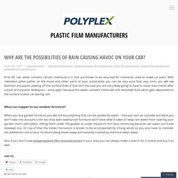 Why are the possibilities of rain causing havoc on your car? – Plastic Film Manufacturers