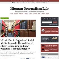 What's New in Digital and Social Media Research: The realities of citizen journalism, and new possibilities for transparency — Citizen Journalism