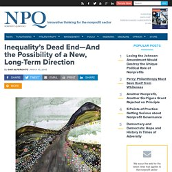 Inequality's Dead End—And the Possibility of a New, Long-Term Direction - Non Profit News For Nonprofit Organizations
