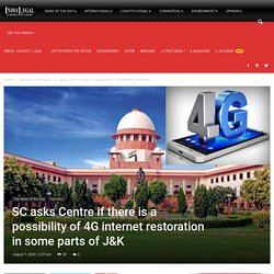 Supreme Court asks Centre if there is a possibility of 4G internet restoration in some parts of J&K - India Legal