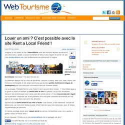 Louer un ami ? C'est possible avec le site Rent a Local Friend !
