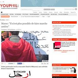 """Maroc: """"Il n'est plus possible de faire marche arrière"""""""