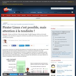 Pirater Linux c'est possible, mais attention à la tendinite !