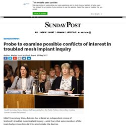 Probe to examine possible conflicts of interest in troubled mesh implant inquiry - Sunday Post