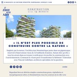 « Il n'est plus possible de construire contre la nature » - Et demain notre ADN