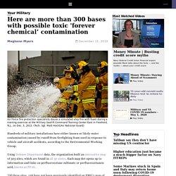 Here are more than 300 bases with possible toxic 'forever chemical' contamination