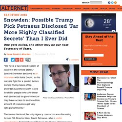 Snowden: Possible Trump Pick Petraeus Disclosed 'Far More Highly Classified Secrets' Than I Ever Did