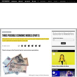 Three Possible Economic Models (Part 1)