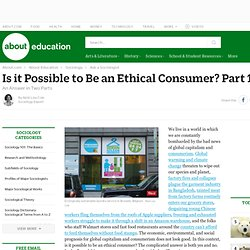 Is it Possible to Be an Ethical Consumer? Part 1