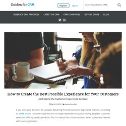 How to Create the Best Possible Experience for Your Customers