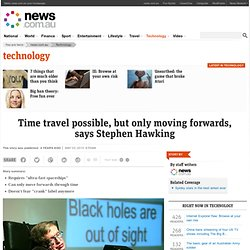 Time travel possible, but only moving forwards, says Stephen Hawking