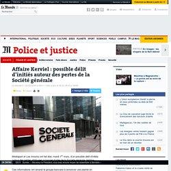 Possible délit d'initiés autour des pertes attribuées à l'ex-trader Jérôme Kerviel