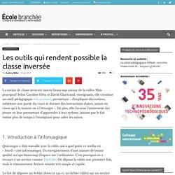 Les outils qui rendent possible la classe inversée - École branchée