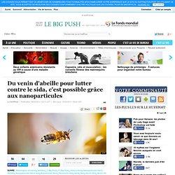 Du venin d'abeille pour lutter contre le sida, c'est possible grâce aux nanoparticules