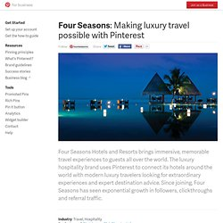 Four Seasons: Making luxury travel possible with Pinterest