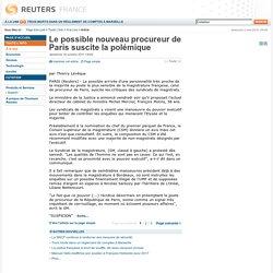 Le possible nouveau procureur de Paris suscite la polémique