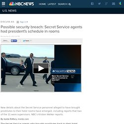 Possible security breach: Secret Service agents had president's schedule in rooms