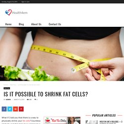 Now It's Possible To Shrink The Fat Cell, Red Tea, Green Tea Weight Loss