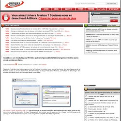 Seedbox: un module pour Firefox qui rend possible le téléchargement même sans avoir accès aux liens.