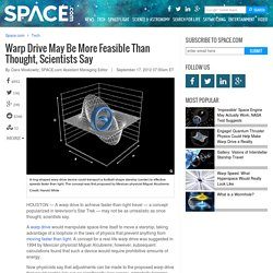 Warp Drive More Possible Than Thought, Scientists Say