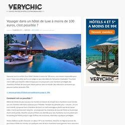 Voyager dans un hôtel de luxe à moins de 100 euros, c'est possible ?