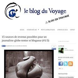 1/3 - 15 sources de revenus possibles pour un journaliste globe-trotter et blogueur