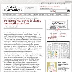 Un accord qui ouvre le champ des possibles en Iran, par Shervin Ahmadi (Le Monde diplomatique, mai 2015)