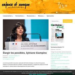 Élargir les possibles, Sylviane Giampino - Enfance et Musique