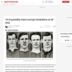 Page 9 - 10 of possibly most corrupt footballers of all time