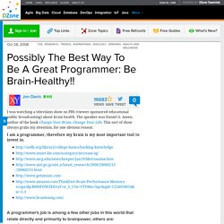 Possibly The Best Way To Be A Great Programmer: Be Brain-Healthy!!