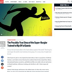 The Possibly-True Story of the Super-Burglar Trained to Rip Off al Qaeda